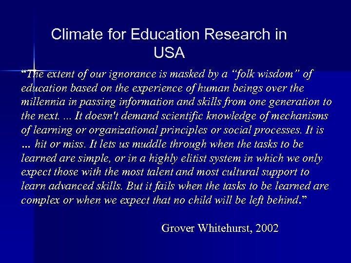 "Climate for Education Research in USA ""The extent of our ignorance is masked by"