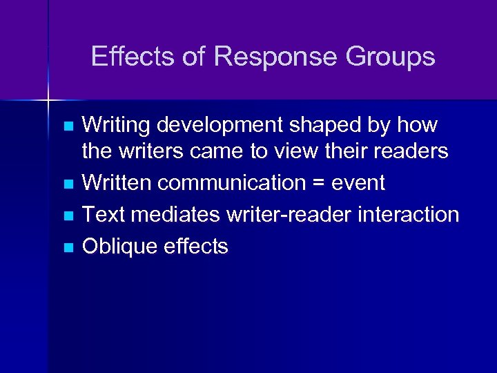 Effects of Response Groups Writing development shaped by how the writers came to view