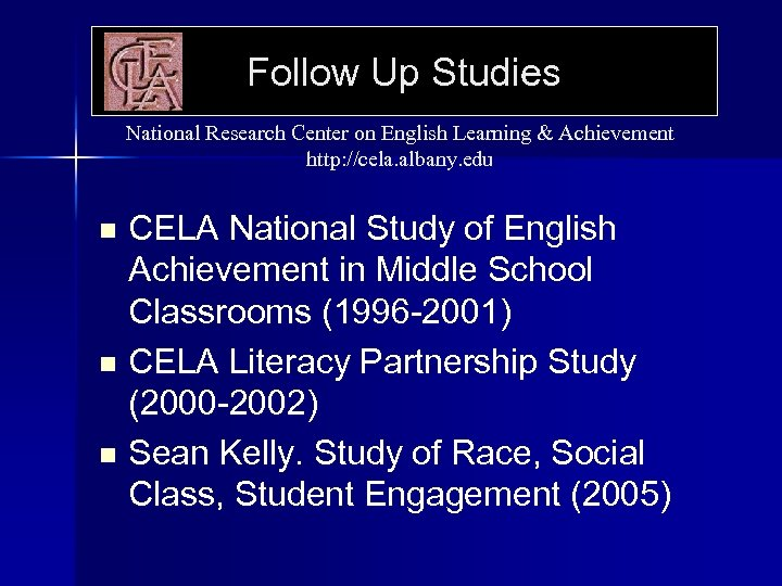 Follow Up Studies National Research Center on English Learning & Achievement http: //cela. albany.