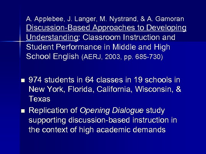 A. Applebee, J. Langer, M. Nystrand, & A. Gamoran Discussion-Based Approaches to Developing Understanding: