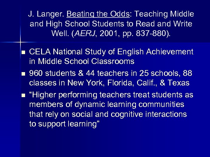 J. Langer. Beating the Odds: Teaching Middle and High School Students to Read and