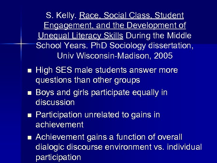 S. Kelly. Race, Social Class, Student Engagement, and the Development of Unequal Literacy Skills
