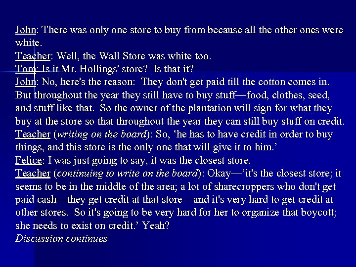 John: There was only one store to buy from because all the other ones