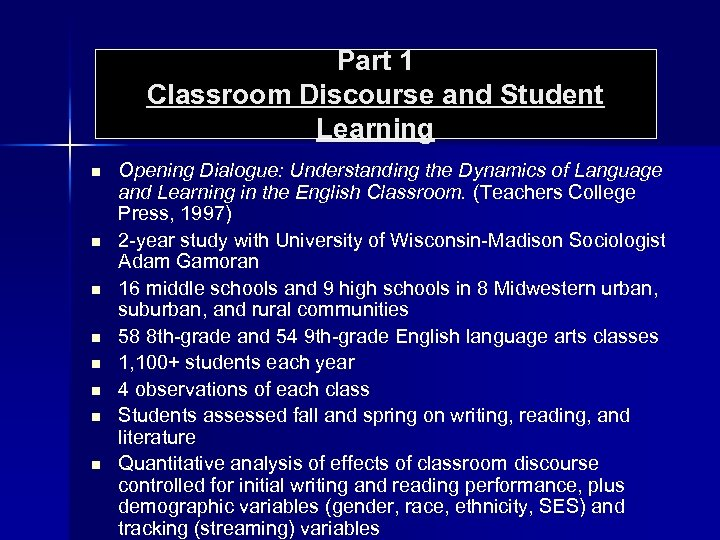 Part 1 Classroom Discourse and Student Learning n n n n Opening Dialogue: Understanding