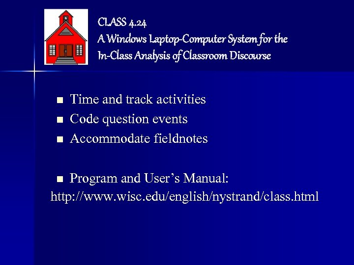 CLASS 4. 24 A Windows Laptop-Computer System for the In-Class Analysis of Classroom Discourse
