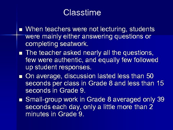 Classtime n n When teachers were not lecturing, students were mainly either answering questions