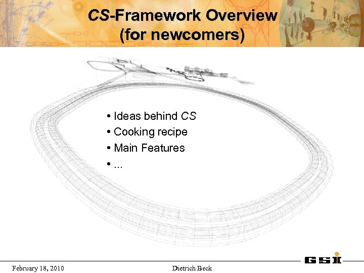 CS-Framework Overview (for newcomers) • Ideas behind CS • Cooking recipe • Main Features