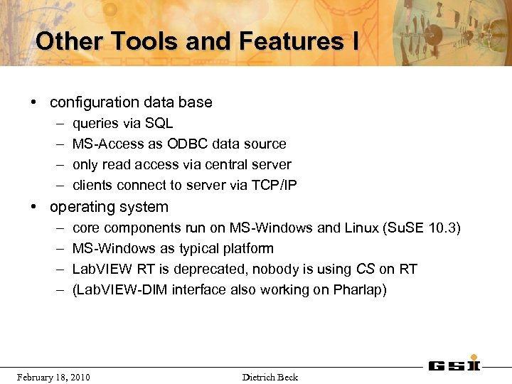 Other Tools and Features I • configuration data base – – queries via SQL