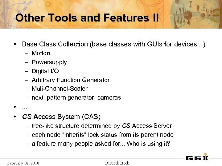 Other Tools and Features II • Base Class Collection (base classes with GUIs for