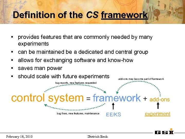 Definition of the CS framework • provides features that are commonly needed by many