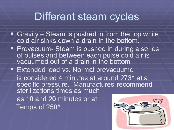 Different steam cycles § Gravity – Steam is pushed in from the top while