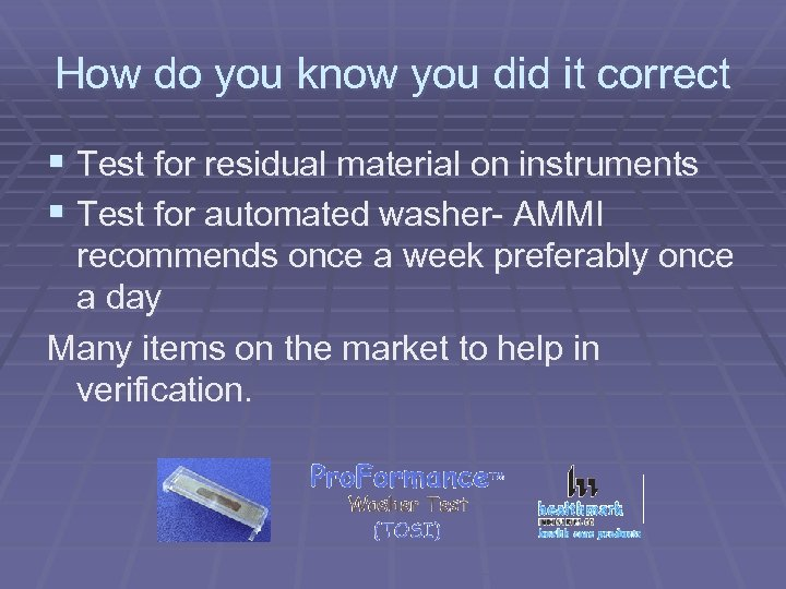 How do you know you did it correct § Test for residual material on