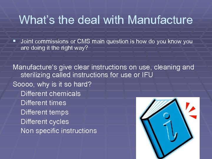 What's the deal with Manufacture § Joint commissions or CMS main question is how