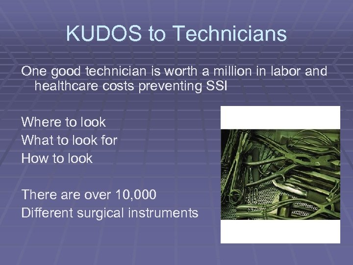 KUDOS to Technicians One good technician is worth a million in labor and healthcare