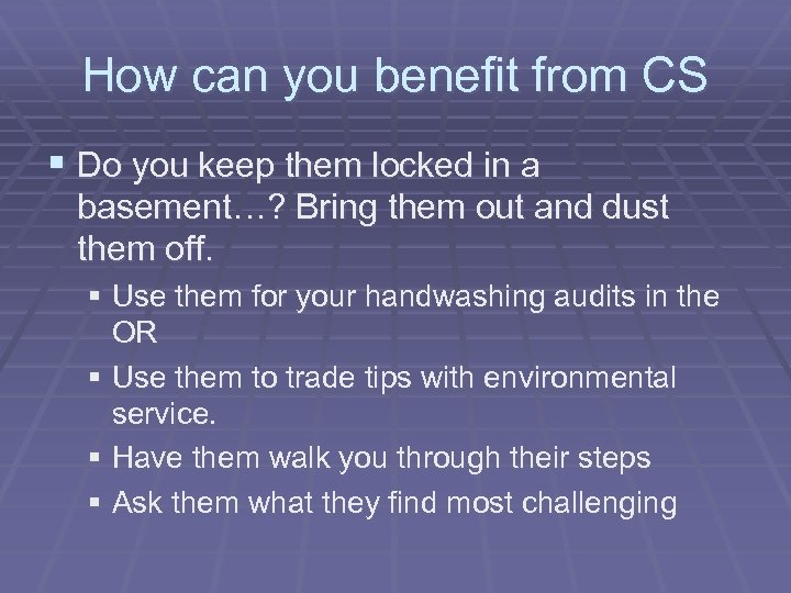 How can you benefit from CS § Do you keep them locked in a