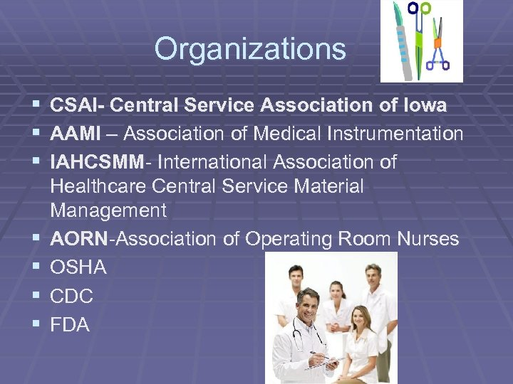 Organizations § CSAI- Central Service Association of Iowa § AAMI – Association of Medical