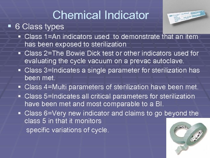 Chemical Indicator § 6 Class types § Class 1=An indicators used to demonstrate that