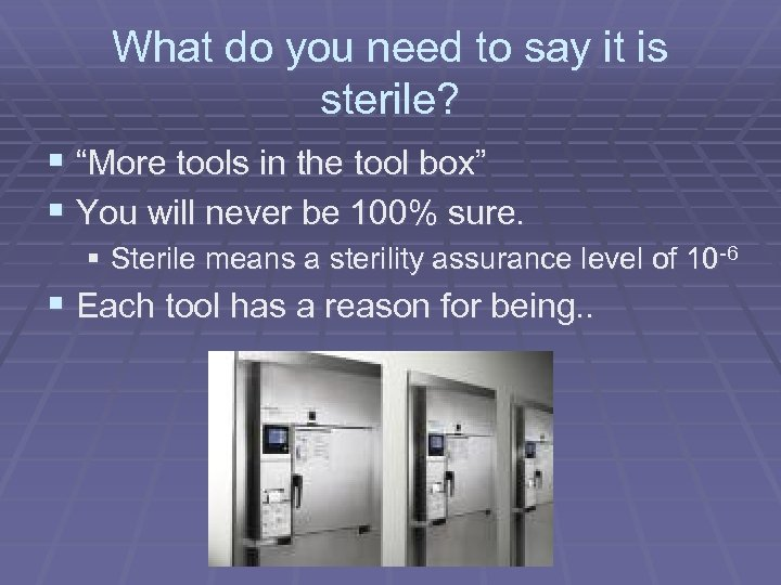 "What do you need to say it is sterile? § ""More tools in the"