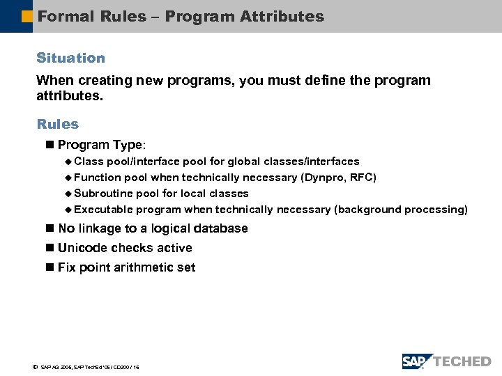 Formal Rules – Program Attributes Situation When creating new programs, you must define the