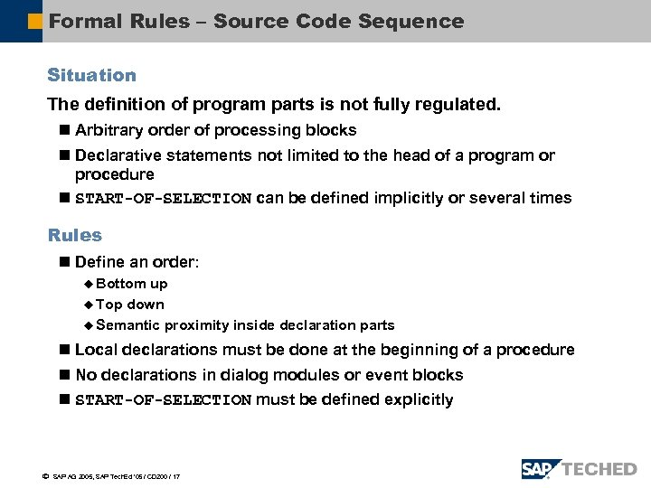 Formal Rules – Source Code Sequence Situation The definition of program parts is not