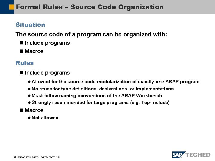 Formal Rules – Source Code Organization Situation The source code of a program can