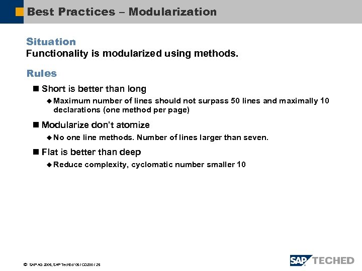 Best Practices – Modularization Situation Functionality is modularized using methods. Rules n Short is
