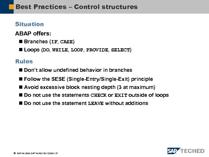 Best Practices – Control structures Situation ABAP offers: n Branches (IF, CASE) n Loops