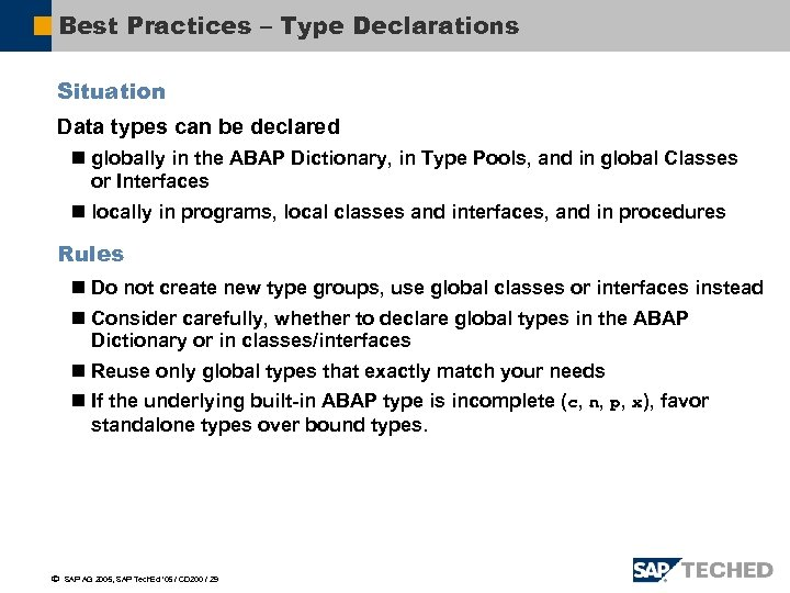 Best Practices – Type Declarations Situation Data types can be declared n globally in