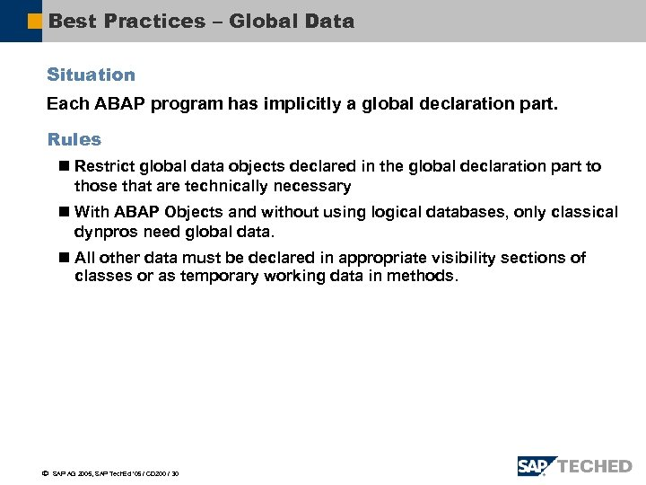 Best Practices – Global Data Situation Each ABAP program has implicitly a global declaration