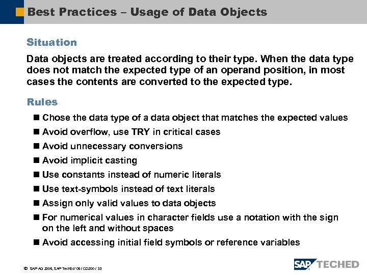 Best Practices – Usage of Data Objects Situation Data objects are treated according to