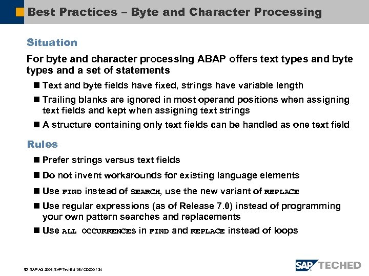 Best Practices – Byte and Character Processing Situation For byte and character processing ABAP