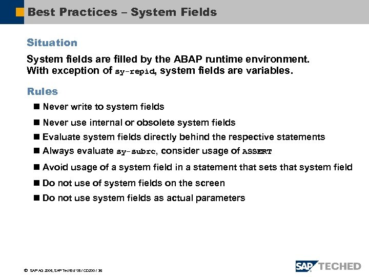 Best Practices – System Fields Situation System fields are filled by the ABAP runtime