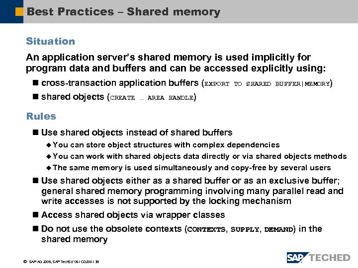 Best Practices – Shared memory Situation An application server's shared memory is used implicitly