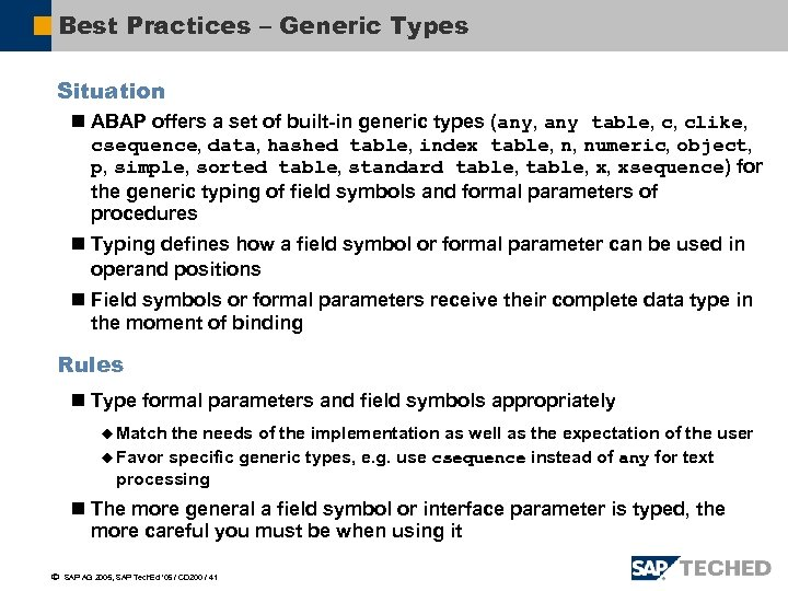 Best Practices – Generic Types Situation n ABAP offers a set of built-in generic