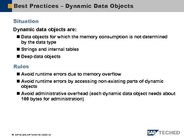 Best Practices – Dynamic Data Objects Situation Dynamic data objects are: n Data objects