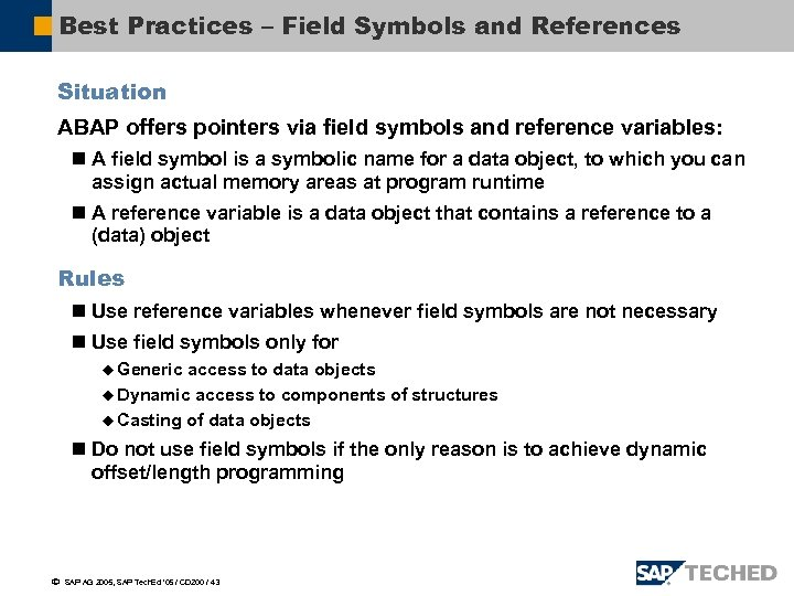 Best Practices – Field Symbols and References Situation ABAP offers pointers via field symbols