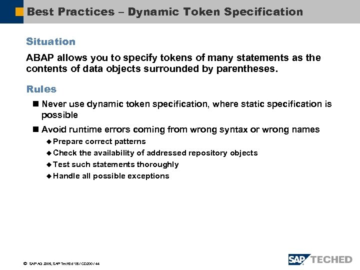 Best Practices – Dynamic Token Specification Situation ABAP allows you to specify tokens of