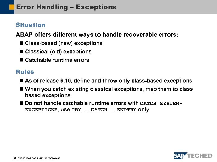 Error Handling – Exceptions Situation ABAP offers different ways to handle recoverable errors: n