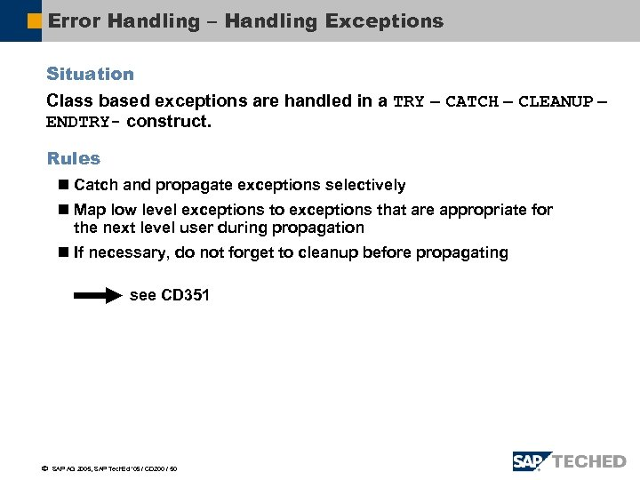 Error Handling – Handling Exceptions Situation Class based exceptions are handled in a TRY