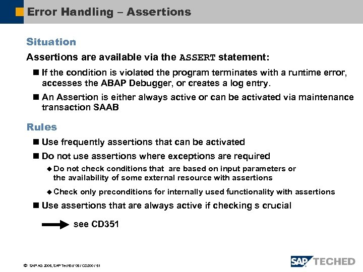 Error Handling – Assertions Situation Assertions are available via the ASSERT statement: n If