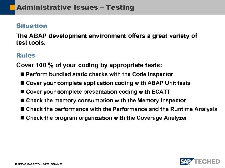 Administrative Issues – Testing Situation The ABAP development environment offers a great variety of