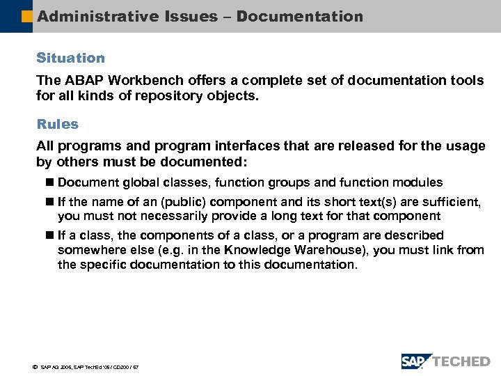 Administrative Issues – Documentation Situation The ABAP Workbench offers a complete set of documentation