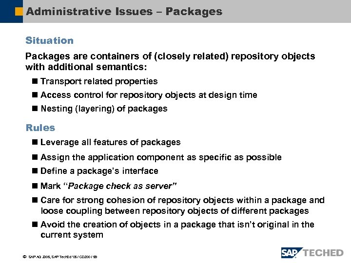 Administrative Issues – Packages Situation Packages are containers of (closely related) repository objects with