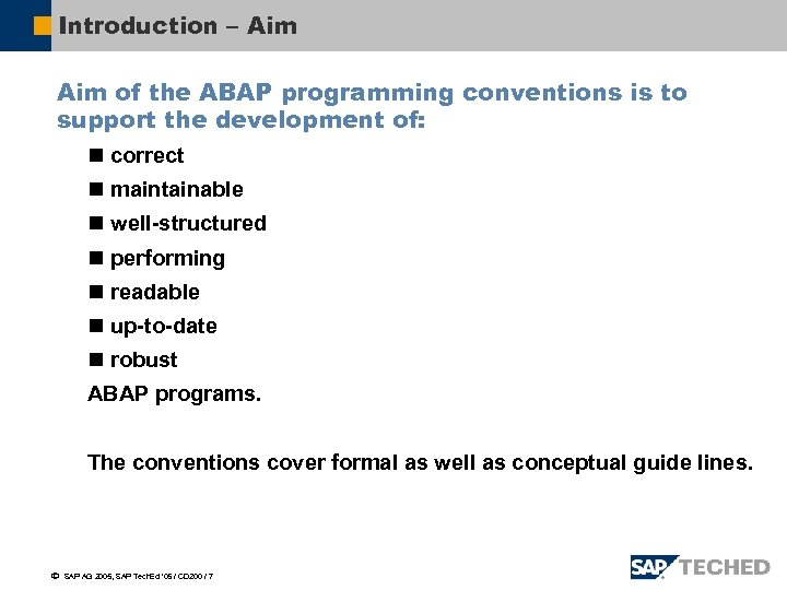 Introduction – Aim of the ABAP programming conventions is to support the development of: