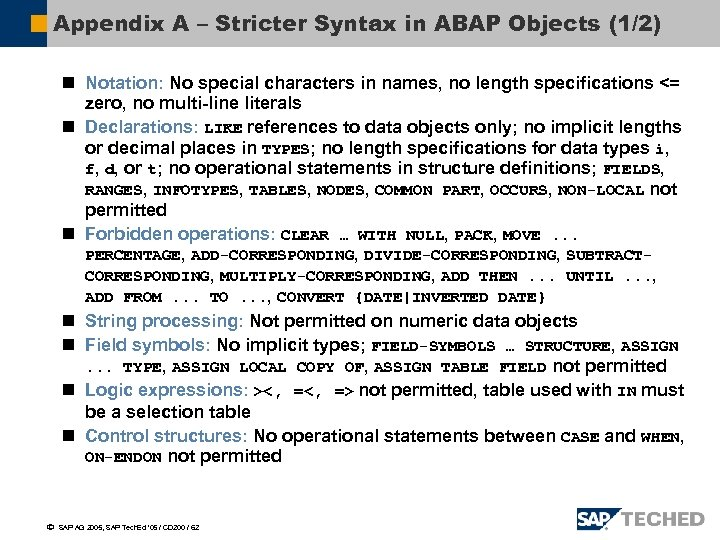 Appendix A – Stricter Syntax in ABAP Objects (1/2) n Notation: No special characters