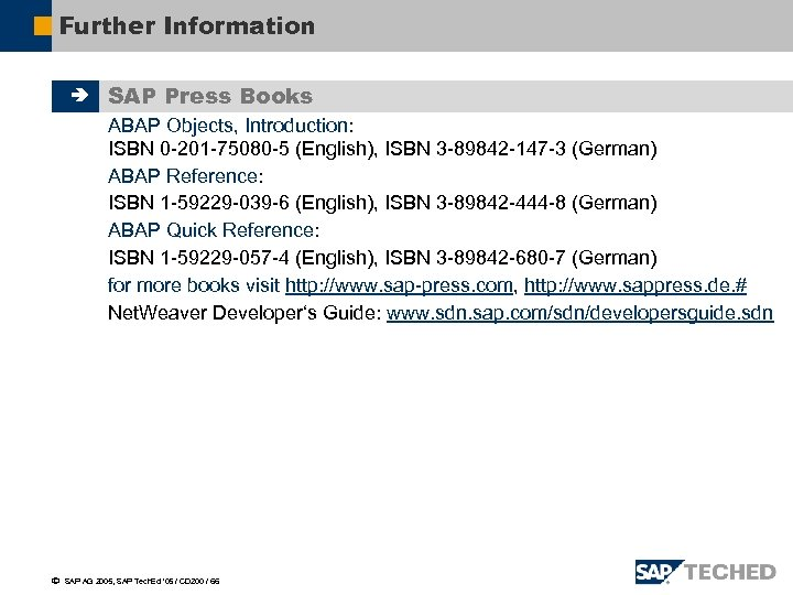 Further Information è SAP Press Books ABAP Objects, Introduction: ISBN 0 -201 -75080 -5