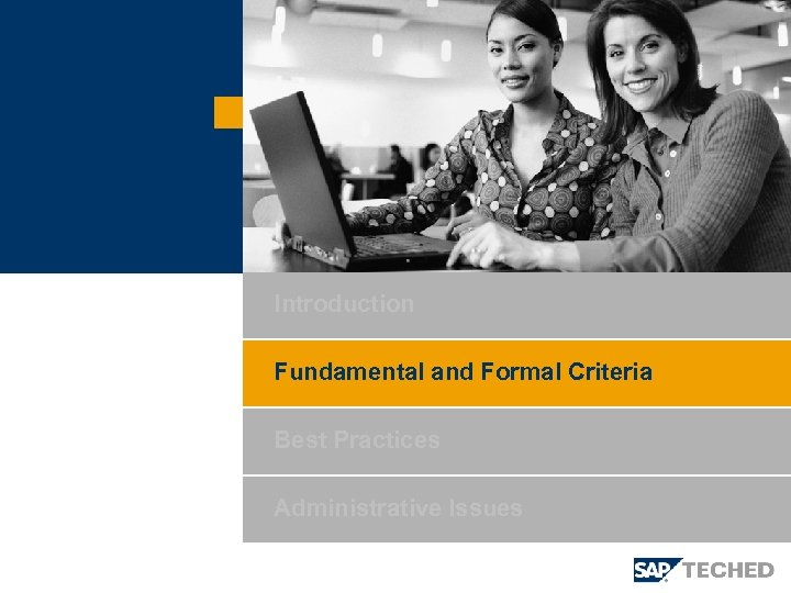 Introduction Fundamental and Formal Criteria Best Practices Administrative Issues