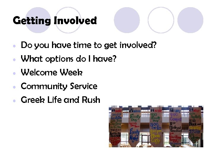 Getting Involved • • • Do you have time to get involved? What options