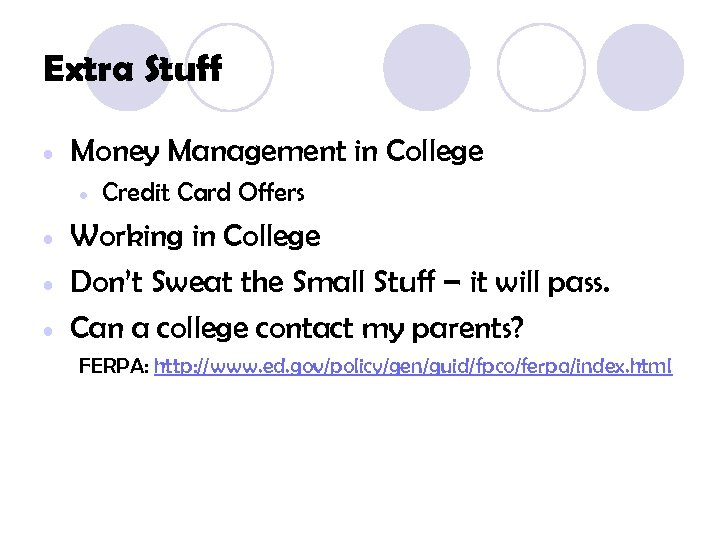 Extra Stuff • Money Management in College • • Credit Card Offers Working in