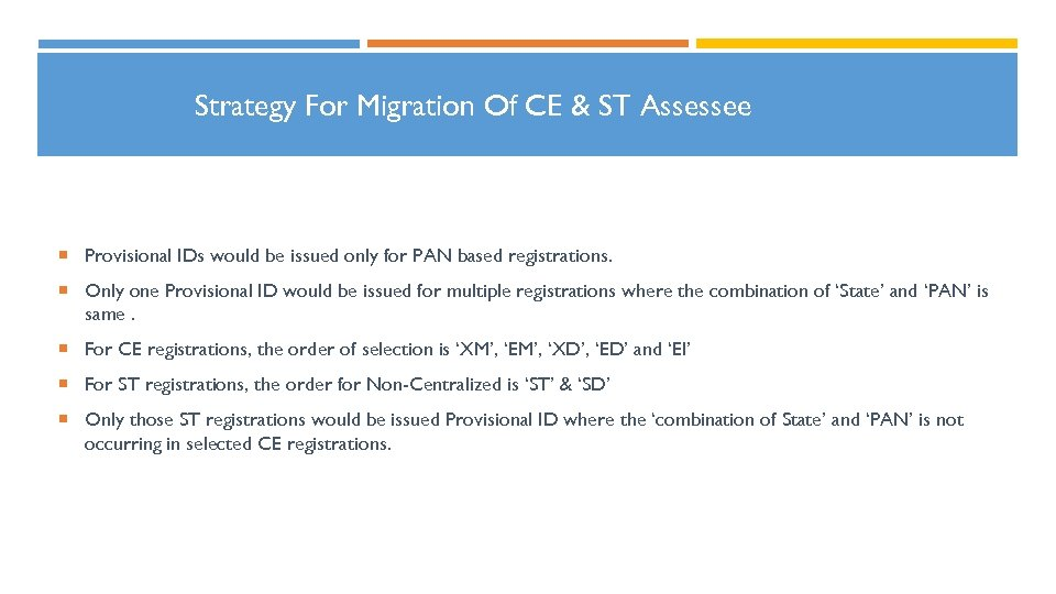 Strategy For Migration Of CE & ST Assessee Provisional IDs would be issued only
